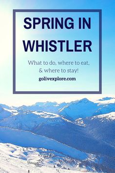 A Weekend In Whistler: What to do, where to eat & where to stay!