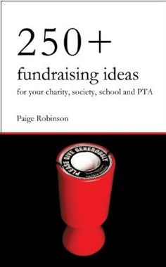 250+ Fundraising Ideas for Your Charity, Society, School and PTA:Amazon:Kindle Store