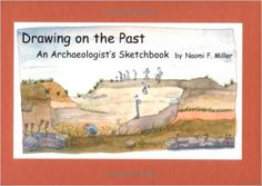 Amazon.com: Drawing on the Past: An Archaeologist's Sketchbook (9781931707275): Naomi F. Miller: Books