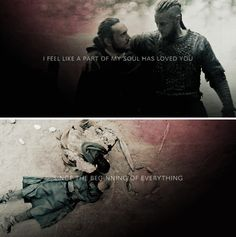 Ragnar + Athelstan: I feel like a part of my soul has loved you since the beginning of everything #vikings
