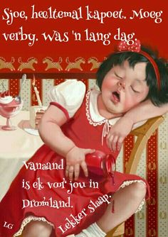 G Morning, Good Morning Good Night, Lekker Dag, Goeie Nag, Afrikaans Quotes, Phone Messages, Good Night Quotes, Special Quotes, Happy Birthday Wishes