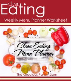 Clean Eating Menu Planner. A FREE, downloadable worksheet to help you plan your weekly, clean eating meals.