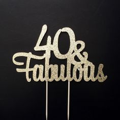 Any Age Gold Glitter 40th Birthday Cake Topper, 40 and Fabulous, Any Number, Any Age by TrendiConfetti on Etsy https://www.etsy.com/ca/listing/495600486/any-age-gold-glitter-40th-birthday-cake