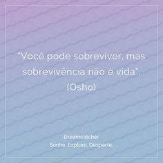 #UniversoDC #Consciencia #Osho #DreamcatcherBR