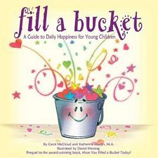 How full is your bucket today? To fill your invisible bucket each day, collect positive messages that you give to others. Notice how you feel on days that you fill your bucket...