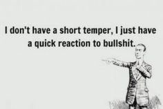 I don't have a short temper…