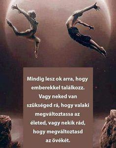 A VÁLTOZÁS örök!!! Affirmation Quotes, Affirmations, Coaching, Dance, Happy, Movie Posters, Movies, Life, Tattoo