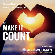 You will never have this day again. So make it count. #Love #IAMWEBMAN #influencer #influencermarketing