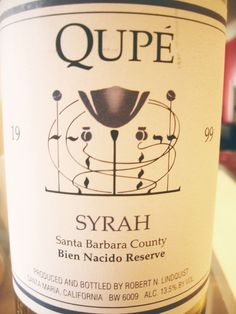 1999 Qupe Santa Barbara County Syrah Bien Nacido Reserve    I bet it was delicious!