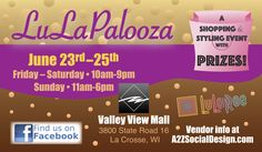 2nd LuLaPalooza LaX (open to all LLR teams) Friday, June 23rd 10am- 9pm, Saturday, June 24th 10am-9pm & Sunday, June 25th 11am- 6pm: 3 day event at Valley View Mall - 3800 State Road 16, La Crosse, WI. Overview Pricing & Info (Same prices for mall event in July). Vendors sign up at: a2zsocialdesign.com/vendor-registration La Crosse, Valley View, Local Events, Mall, June, Sunday, Sign, Domingo, Signs