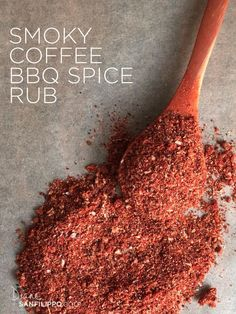 Smoky Coffee BBQ Spice Rub- coffee, sugar, smoked paprika, salt, garlic powder, onion powder, orange peel or clementine peel