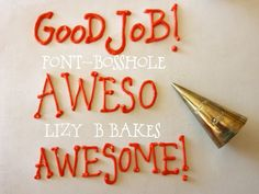 Lizy B: Let's Talk About Writing on a Cookie! FONT: Bosshole