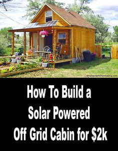 Lamar Alexander built this cute little 400 square foot cabin for approximately $2000, and powers it with a 570 watt solar and wind power system.