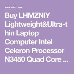 Buy LHMZNIY Lightweight&Ultra-thin Laptop Computer Intel Celeron Processor N3450 Quad Core 2.2 GHz Gen8 GPU 15.6inch FHD Screen 6GB RAM WiFi Bluetooth 4.0 USB3.0/2.0 at Wish - Shopping Made Fun Hard Disk Drive, Laptop Computers, Quad, Wifi, Bluetooth, Core, How To Remove, Shopping