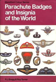 Parachute Badges and Insignia of the World by R.J. Bragg  Roy Turner.