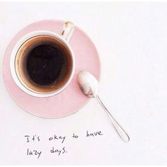 it's okay to have lazy days as in lazy day everyday  pin | @probiotic_yogurt ❤