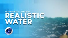 How to create realistic water - Cinema4D Tutorial