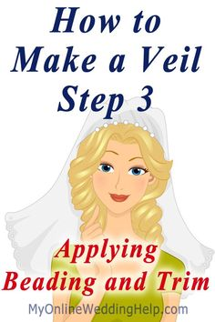 Making a Veil Step 3: Applying edging and other decorations. #myonlineweddinghelp