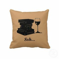 Wine and Books Pillow:)