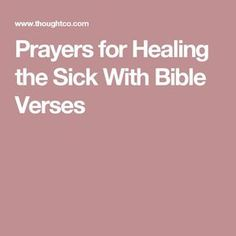 Prayers for Healing the Sick With Bible Verses Healing Prayer Quotes, Prayer For Healing The Sick, Healing Bible Verses, Bible Verses About Strength, Prayers For Strength, Prayers For Healing, Prayer Scriptures, Bible Prayers, Prayer For Fathers