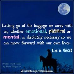 Letting go...was a relief; what freedom!