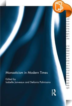 Monasticism in Modern Times    :  This book presents a broad sociological perspective on the contemporary issues facing Christian monasticism. Since the founding work of Max Weber, the sociology of monasticism has received little attention. However, the field is now being revitalized by some new research. Focusing on Christian monks and nuns, the contributors explore continuity and discontinuity with the past in what superficially might appear a monolithic tradition. Contributors speak...