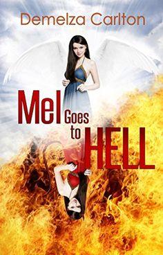 Mel Goes to Hell (Mel Goes to Hell Series Book 3), http://www.amazon.com/dp/B00M7MHHEG/ref=cm_sw_r_pi_awdm_x_wfihybW9HDF13