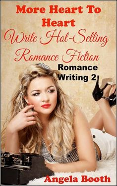 More Heart To Heart: Write Hot-Selling Romance Fiction by Angela Booth - http://www.fabfreelancewriting.com/blog/books/heart-heart-write-hot-selling-romance-fiction/?utm_campaign=coschedule&utm_source=pinterest&utm_medium=Angela%20Booth