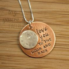 Love You To the Moon and Back Hand Stamped by TagYoureItJewelry, $45.00