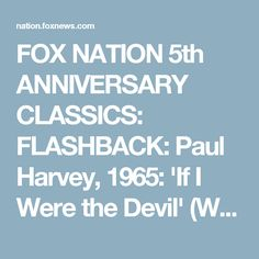 FOX NATION 5th ANNIVERSARY CLASSICS: FLASHBACK: Paul Harvey, 1965: 'If I Were the Devil' (Warning for a Nation)