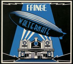 Fringe Zeppelin. Yeah, this is why I love Fringe so much. An alternate universe done right! with zeppelins!