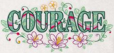 Courage with Vintage Flower Fade design (M5622) from www.Emblibrary.com