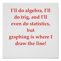 Graphing is where I draw the line!