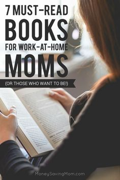 7 Must-Read Books for Work-At-Home Moms -- these are some of the best of the best! Highly recommended!