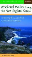 Weekend Walks Along the New England Coast: Exploring the Coast from Connecticut to Maine