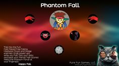 Phantom Fall is on the Google Play Store!! Get it NOW!!! https://play.google.com/store/apps/details?id=com.pfungames.PhantomFall  https://www.youtube.com/watch?v=gALh-C6d7Y4