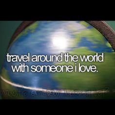 Before I die bucket list bucket-list Travel around the world with someone I love -  [✔]