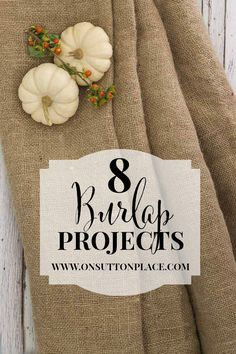 A collection of DIY burlap projects that anyone can do!   From On Sutton Place