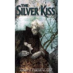 The Silver Kiss by Annette Curtis Klause — Reviews, Discussion, Bookclubs, Lists
