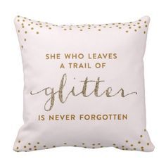She Who Leaves A Trail of Glitter - Throw Pillow