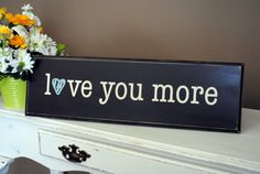 Love you more wood sign  Distressed wood by BeautifulBySisters