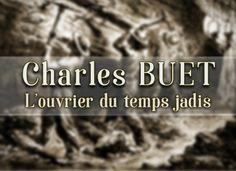Charles BUET - L'ouvrier du temps jadis #Angéliquelesvoieslibres #histoire #charlesbuet #ouvrier