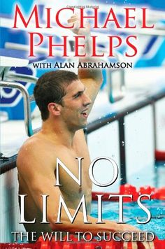 No Limits: The Will to Succeed by Michael Phelps https://www.amazon.com/dp/1439130728/ref=cm_sw_r_pi_dp_x_RT.OxbP1F56H3