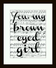 You, My Brown Eyed Girl Music Lyric Art Print - Van Morrison Lyrics Typographic Music Art Print Brown Eyed Girl Lyrics, Brown Eyed Girls, I Love Music, Music Is Life, Love Songs, Music Lyrics Art, Lyric Art, Song Lyrics, Edgar Allen Poe