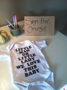 Gender Reveal Party, have all the guests sign this cute little onesie.