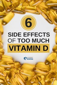 Vitamin D is very important for your health, but it is possible to get too much of it. This article explores 6 side effects of taking too much vitamin D: https://authoritynutrition.com/vitamin-d-side-effects/