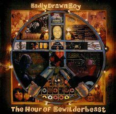 The Hour of Bewilderbeast (Badly Drawn Boy album, 2000) (listen to full album on http://musicmp3.ru/artist_badly-drawn-boy__album_the-hour-of-bewilderbeast.html#.U3hXLtKSzng) #*