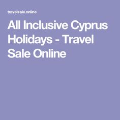 All Inclusive Cyprus Holidays - Travel Sale Online