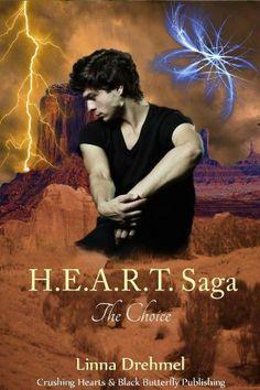 H.E.A.R.T. Saga: The Choice (HEART Saga) by Linna Drehmel, http://www.amazon.com/dp/B00BPXWEDW/ref=cm_sw_r_pi_dp_vb1psb0K009WK
