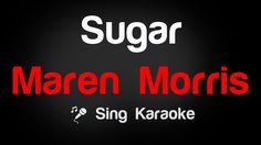 Maren Morris - Sugar Karaoke Lyrics